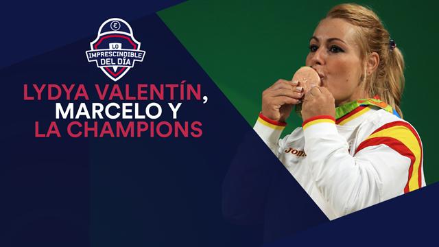 Lydia Valentín, Marcelo, la Champions y lo imprescindible del día