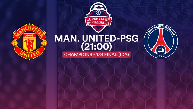 La previa en 60'' del Manchester United-PSG: Superar la barrera (21:00)