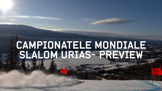 Campionatele Mondiale de Schi Alpin – Preview slalom uriaș