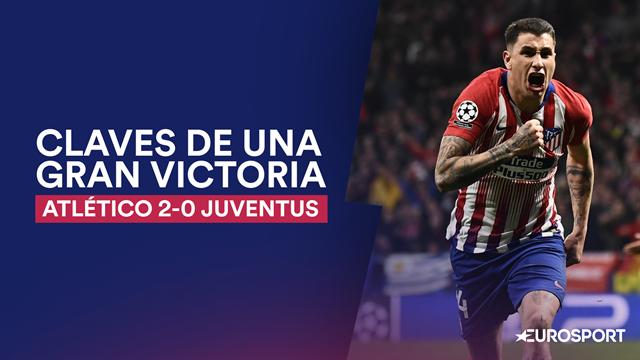 Mentalidad, valentía y superioridad aérea: Así ganó el Atlético a la Juventus