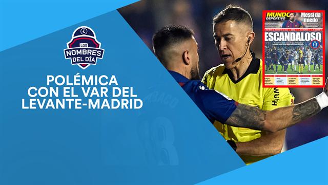 Alba, Neymar, la polémica del VAR, el lío Kepa y Morata, los nombres del día