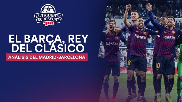 El Tridente Eurosport: El Barça es el rey indiscutible de los Clásicos... jugando a medio gas
