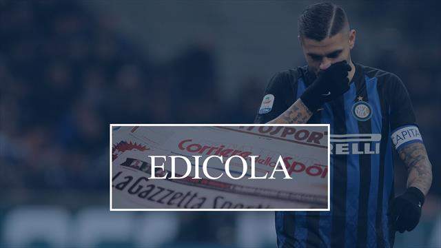 Edicola: Inter, Napoli e Roma si alleano contro la Juventus per Icardi