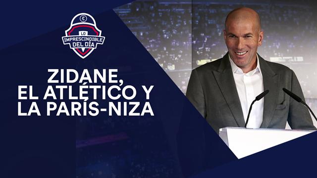 Zidane, el Atlético y la París-Niza, lo imprescindible del día
