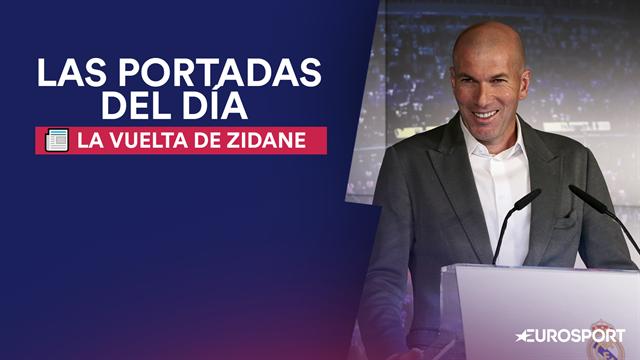 Zidane, protagonistas de todas las portadas: 'Héroe', 'RenaZZido', 'Salvavidas' u 'Omnipotente'