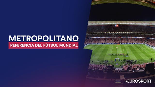 El Metropolitano, epicentro del fútbol mundial en 2019