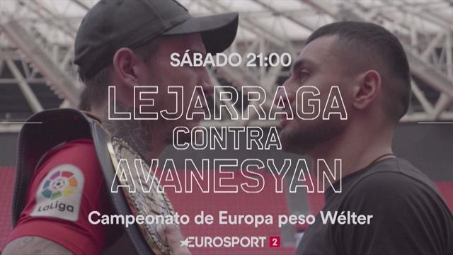 Lejarraga-Avanesyan: El título europeo por el Wélter, en directo en Eurosport 2 (sábado 30, 21:00)