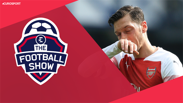 The Football Show: Ozil out? The big changes Arsenal must make