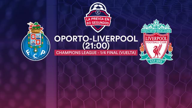 """La previa en 60"""" del Oporto-Liverpool: En busca de una remontada histórica (21:00)"""