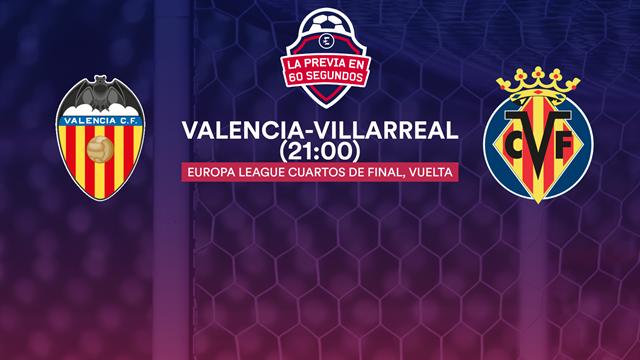 "La previa en 60"" del Valencia-Villarreal: A confirmar la candidatura al título (21:00)"