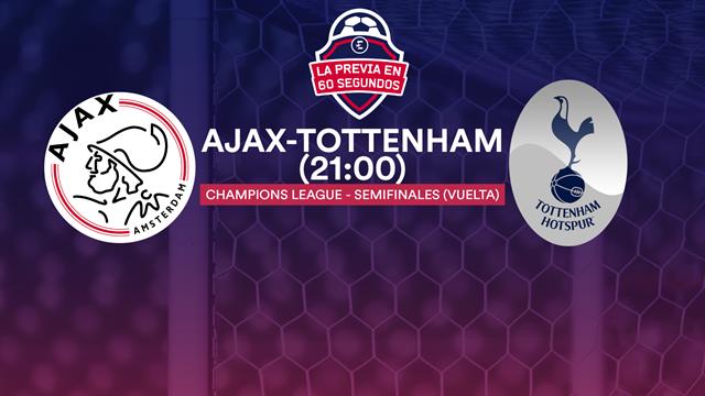 """La previa en 60"""" del Ajax-Tottenham: Penúltima parada del sueño (21:00)"""