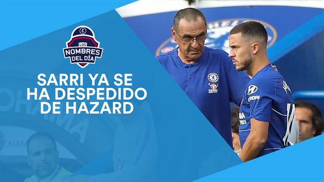 Hazard, Guardiola, Godín, Girona y Djokovic, los nombres del día