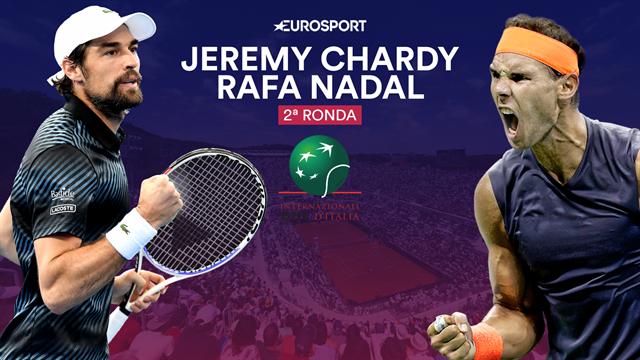 Masters Roma 2019, Jeremy Chardy-Rafa Nadal: Torneo nuevo, oportunidad nueva