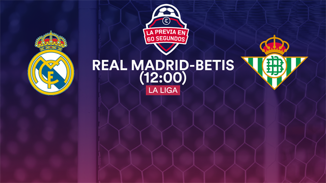 La previa en 60'' del Real Madrid-Betis: Despedirse con honor (12:00)