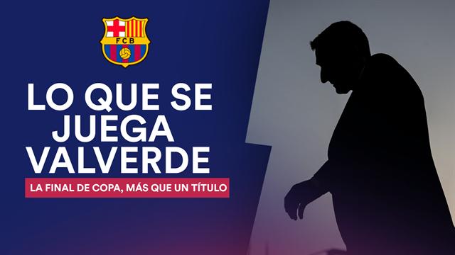 La final de Copa, más que un título para Valverde