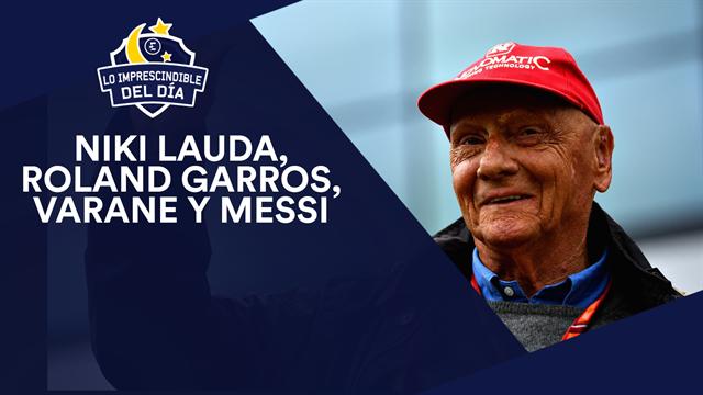 Sara Carbonero, Roland Garros, Varane, Messi, Lauda y lo imprescindible del día