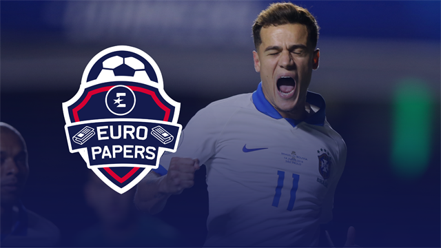 Euro Papers: Six-way battle for Coutinho after Copa masterclass