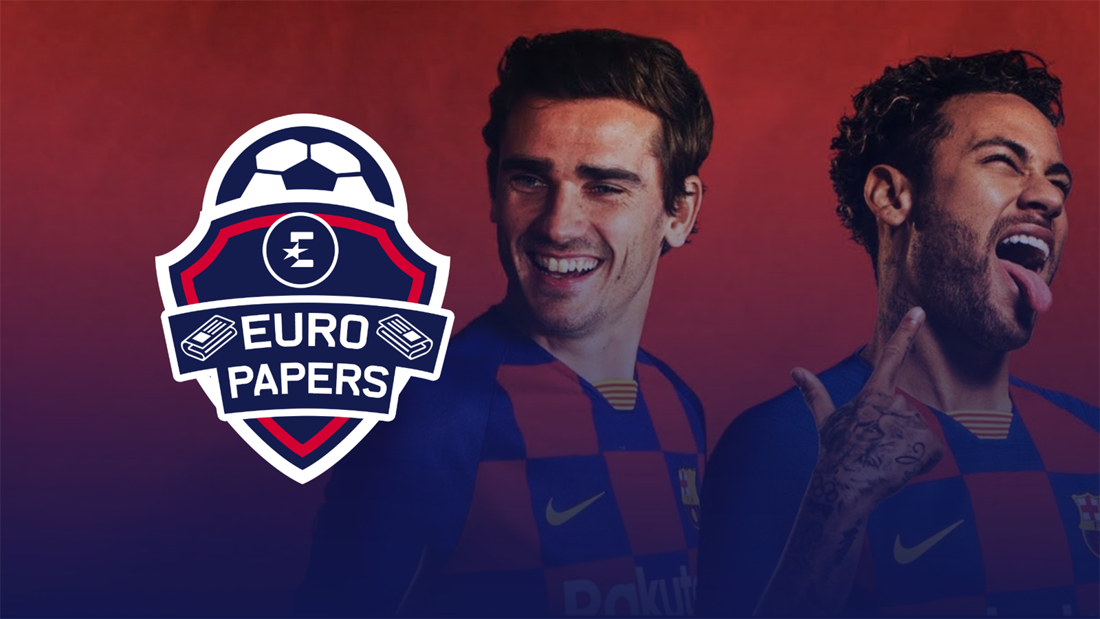 Euro Papers: Neymar & Griezmann? Barca plot shock double deal