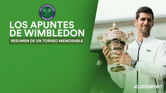 Wimbledon 2019: Los apuntes de un torneo memorable