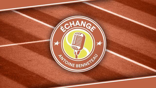 Echange, tous les podcasts tennis d'Antoine Benneteau