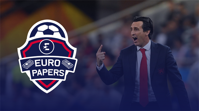 Euro Papers: Emery 'demands' Arsenal sign Real Madrid star next week