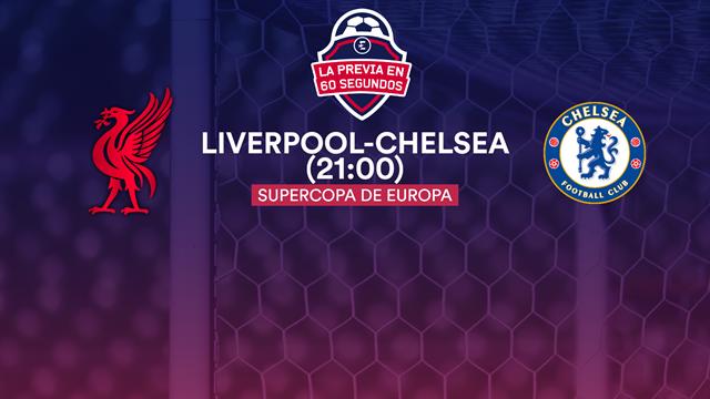 La previa en 60'' del Liverpool-Chelsea: La fiesta del fútbol inglés (21:00)
