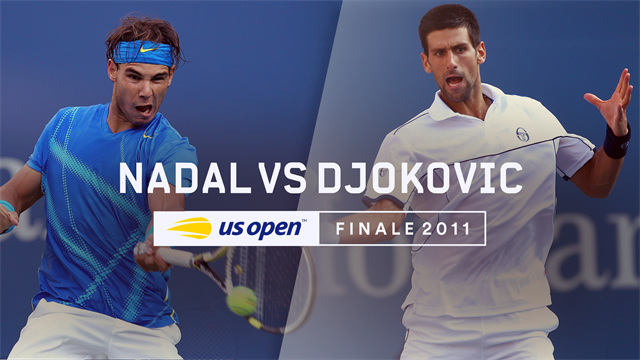 US Open, Legends Matches: Finale 2011 - Djokovic vs Nadal