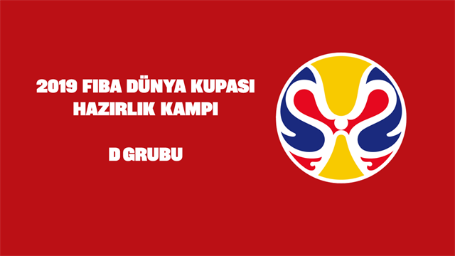 FIBA Dünya Kupası hazırlık kampı: D Grubu