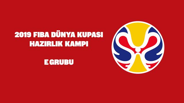 FIBA Dünya Kupası hazırlık kampı: E Grubu