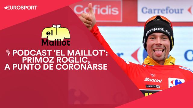 PODCAST 'El Maillot': La Vuelta a España 2019 casi es de Roglic, ¿qué puede pasar en la 3ª semana?