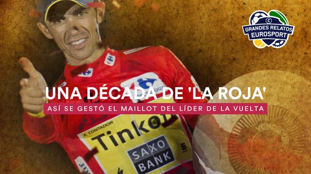 Grandes Relatos Eurosport: Diez años de La Roja en La Vuelta, el origen de una pasión hecha maillot