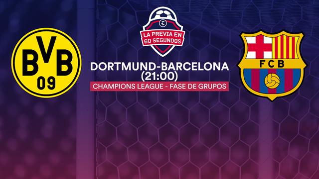 Previa en 60'' del Dortmund-Barça: Salida exigente para iniciar el camino hacia la Champions (21:00)