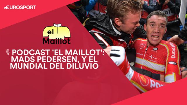 PODCAST 'El Maillot': Mads Pedersen, campeón bajo el diluvio y lo mucho que dio Yorkshire 2019