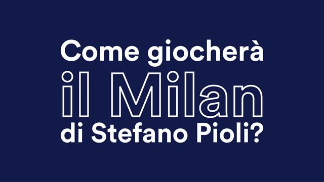 Ecco come giocherà il nuovo Milan di Pioli