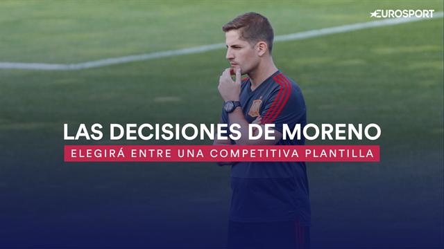 Las decisiones de Robert Moreno: Tendrá que elegir entre una competitiva plantilla