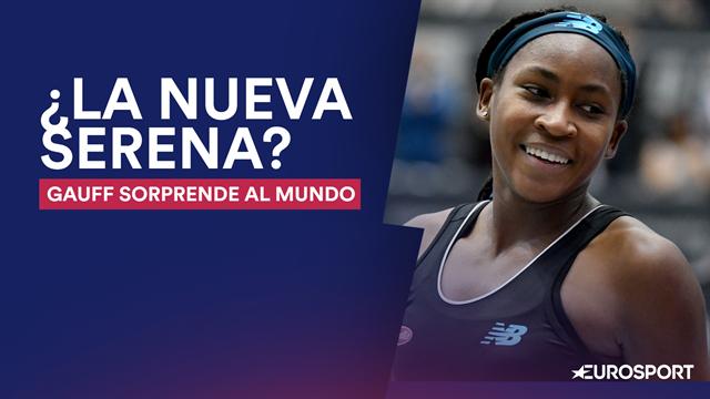Coco Gauff y los motivos que nos hacen creer en la nueva 'Serena Williams'