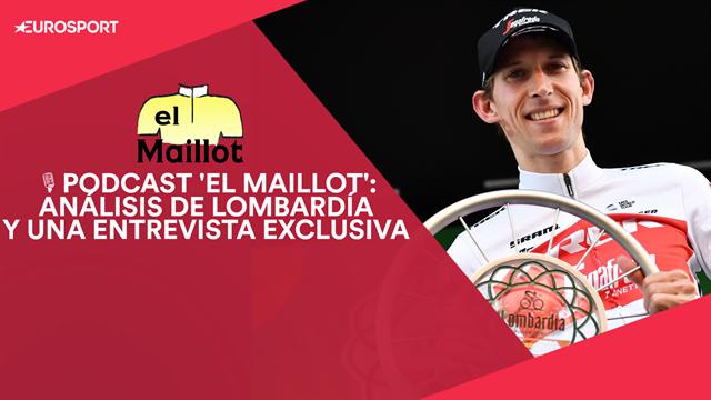 PODCAST 'El Maillot': Análisis de Lombardía y entrevista exclusiva con Fernando Barceló
