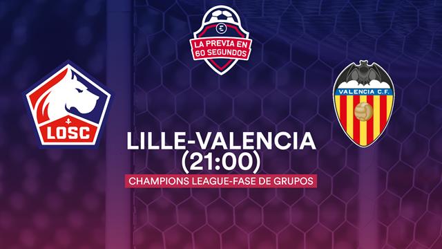 """La previa en 60"""" del Lille-Valencia: a recuperar el terreno perdido ante la 'Cenicienta'"""