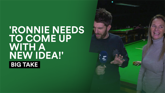 Big Take: 'Ronnie needs to come up with something new!' - Reanne Evans