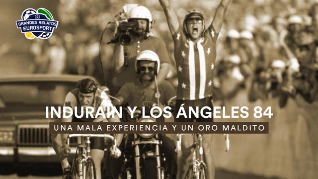 Grandes relatos Eurosport: Miguel Indurain y el oro maldito de Los Ángeles 84