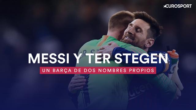 Messi y Ter Stegen: Los nombres propios de un Barça que se caería sin ellos