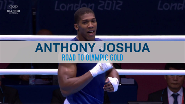 Best Olympics moments : Anthony Joshua - Road to Olympic gold