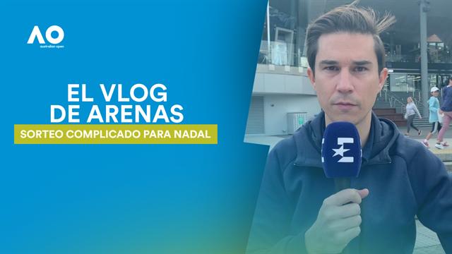 Vlog de Arenas: El sorteo no ha sido nada benévolo con Rafa Nadal