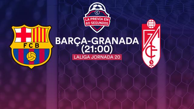 """La previa en 60"""" del Barcelona-Granada: El arranque de la era Setién (21:00)"""