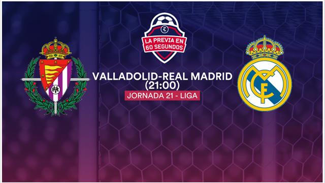 La previa en 60'', Valladolid-Real Madrid: Rachas cruzadas