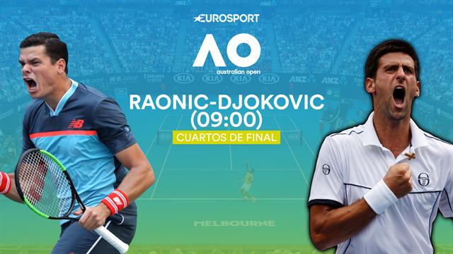Open de Australia 2020, Milos Raonic-Novak Djokovic: Un duelo de alto voltaje (09:00)