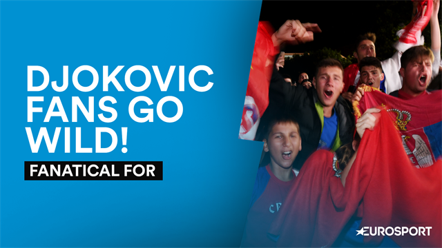 Fanatical For: Experience Novak Djokovic's victory alongside his die-hard fans