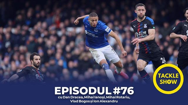 #TackleShow: Everton, Sheffield United, Ianis Hagi și restul Europei