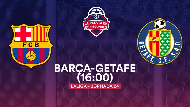 """La previa en 60"""" del Barça-Getafe: Bordalás amenaza el jardín de Setién (21:00)"""