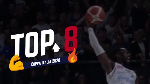 Top 8: le migliori giocate delle Final Eight di Coppa Italia!